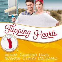 Flipping Hearts by Chautona Havig, Narrated by Christa DelSorbo
