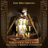 Audiobook Cover for The Last Gasp by Chautona Havig (Ever After Mysteries), narrated by Christa DelSorbo